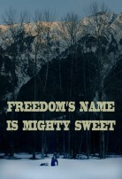 Freedom's Name is Mighty Sweet